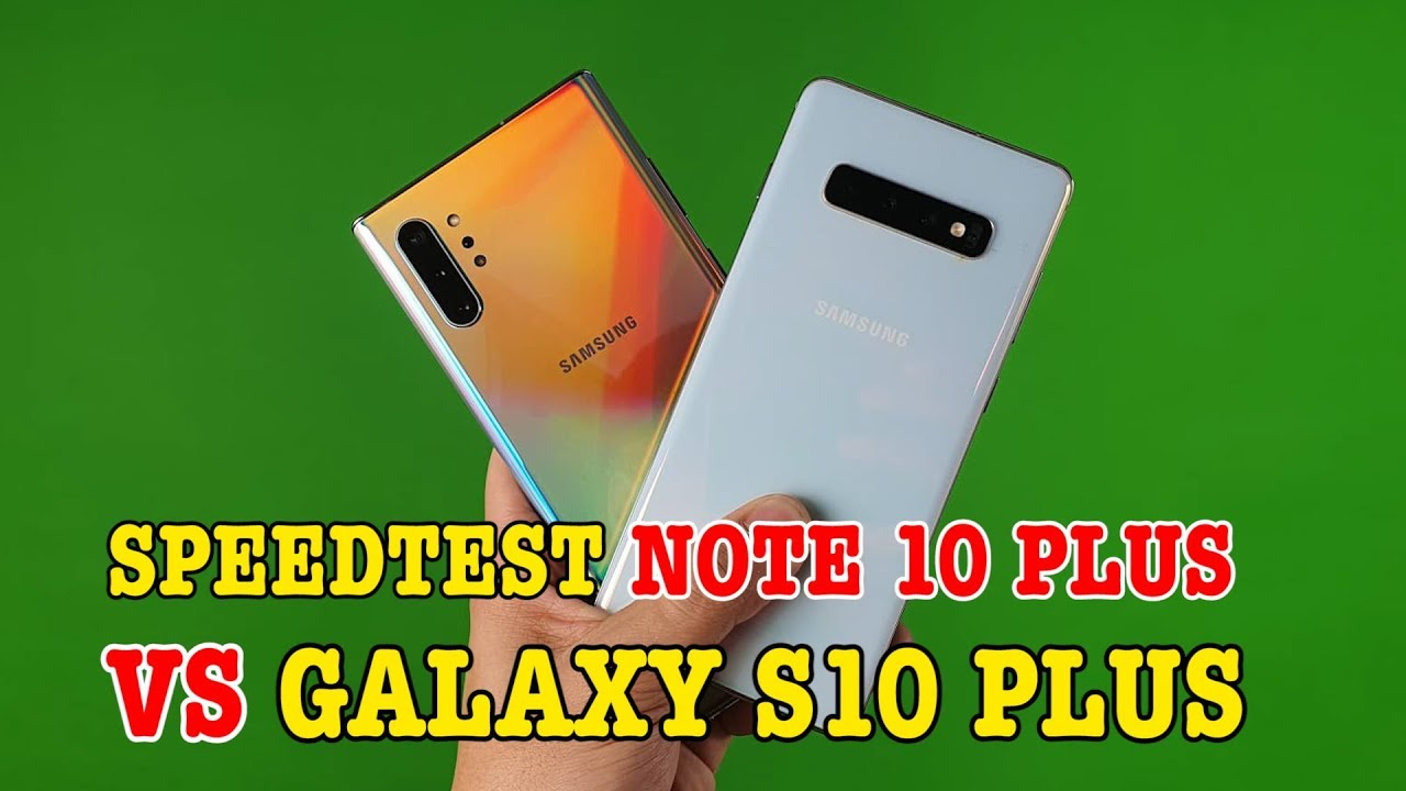 Speedtest Galaxy Note 10 Plus vs Galaxy S10 Plus : Exynos 9825 vs