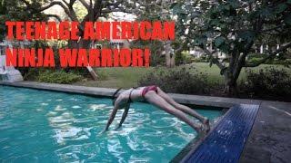 TEEN AMERICAN NINJA WARRIOR?