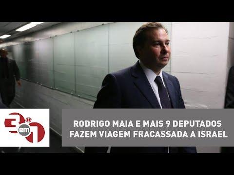 Rodrigo Maia E Mais 9 Deputados Fazem Viagem Fracassada A Israel