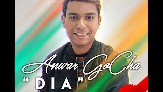 Anwar GoCha - Dia ( Lagu Dangdut Terbaru )