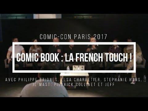 Comic-Con Paris - Comic-Book : La French Touch (Briones, Charretier, Mast, Hans, Colinet)