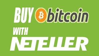 How to Buy Bitcoin With Neteller? Best Way 2017