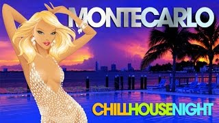 MONTE CARLO Chill House Night ‪|‬ Chic Grooves Deluxe Selection ✭ ‪Summer Mix‬