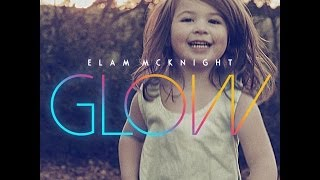 Elam McKnight -Glow- (OFFICIAL VIDEO)