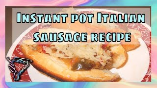Instant  Pot (pressure cooker)  Italian sausage recipe | Quick and easy on budget