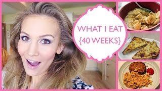 what i eat 40 weeks pregnant
