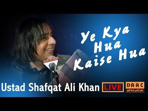 Ye Kya Hua Kaise Hua ! The legend Ustad Shafqat Ali Khan in live concert held at chakwal