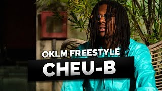 Смотреть клип Cheu-B - Oklm Freestyle Part 2 Cuisine