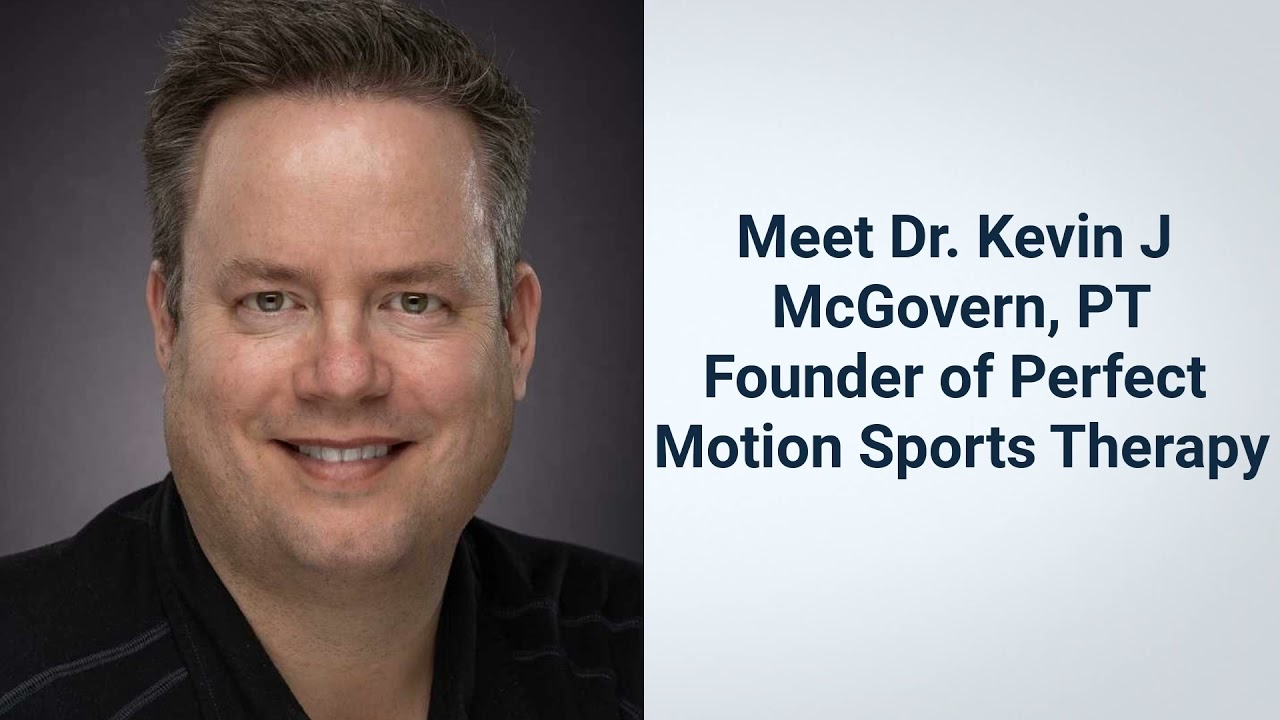 PERFECT MOTION Sports Therapy by Dr. Kevin J McGovern - Physical Therapist in Acton MA
