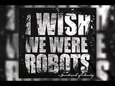 I Wish We Were Robots - Lay Me Down