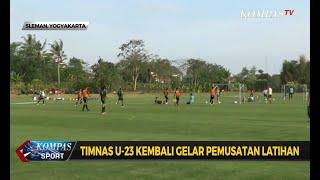 Timnas U-23 Kembali Gelar Pemusatan Latihan, 30 Pemain Mengikuti Pemusatan Latihan