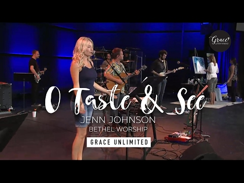 O Taste and See - Jenn Johnson - Bethel