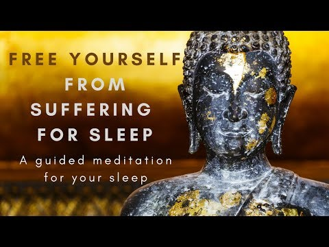 FREE YOURSELF FROM SUFFERING FOR SLEEP A guided meditation for sleep