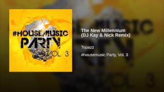 The New Millennium (DJ Kay & Nick Remix)