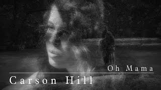 vuclip Carson Hill - Oh Mama (Official Music Video)