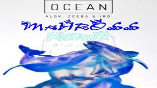 Baixar Alok, Zeeba, IRO - Ocean -  (Mkhross-remix)