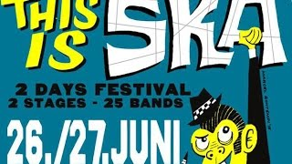 THIS IS SKA FESTIVAL 2015 Trailer - BE THERE!