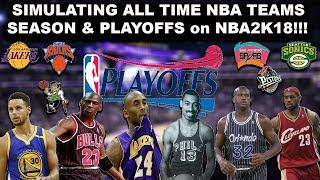 NBA ALL TIME TEAMS Season & Playoff SIMULATION on NBA2K18!!!