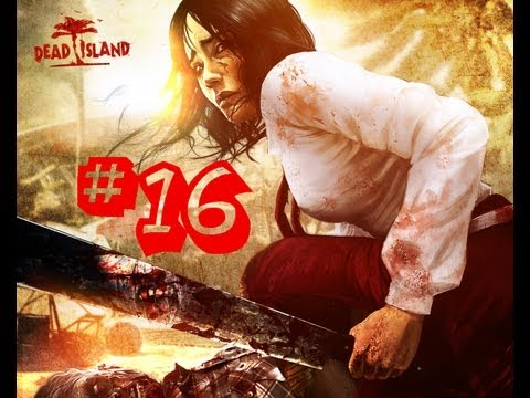 "Dead Island: Riptide Gameplay Walkthrough Part 16 - Chapter 10: Fly Away - ""Rescue"""