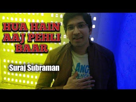 Hua Hain Aaj Pehli Baar | SANAM RE | Cover By Suraj Subraman | Pulkit Samrat | Urvashi Rautela