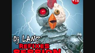 BREAK Dj Lanz @ Refixes Session [EXCLUSIVE TRACKS]