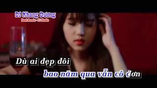 Đời Tôi Cô Đơn Remix (Karaoke) - Khánh Phương