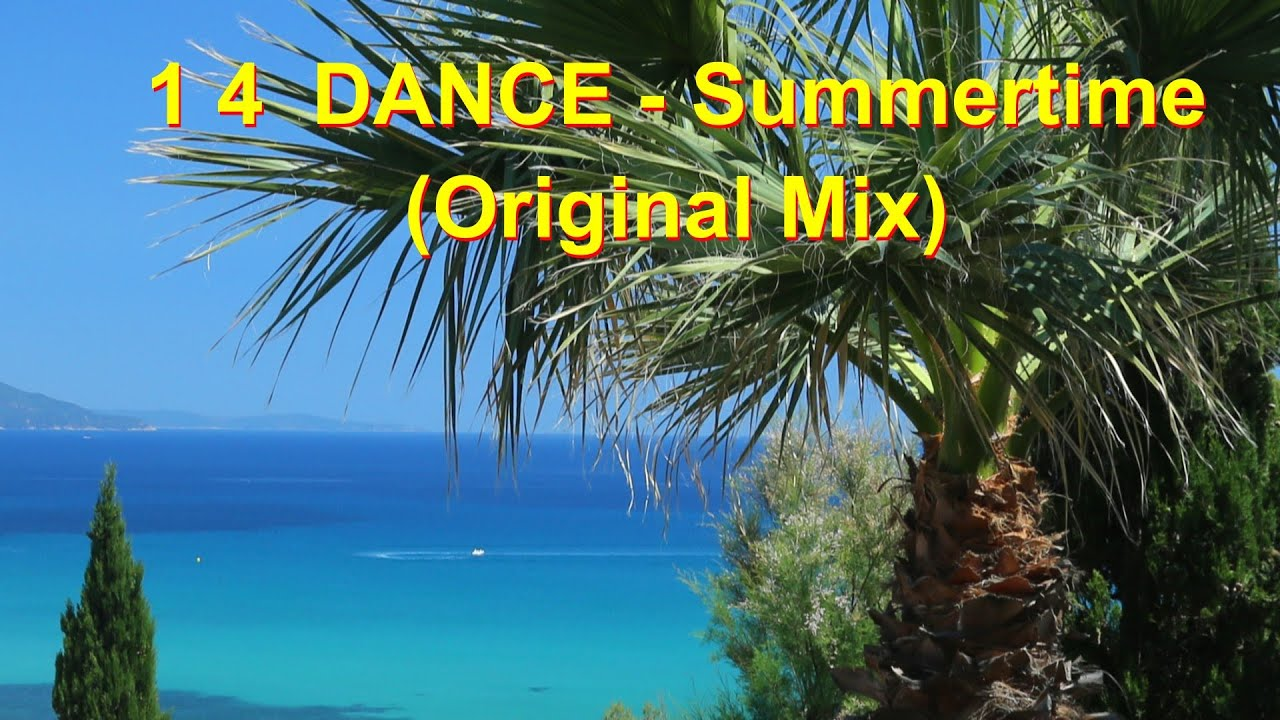 1 4 DANCE - Summertime (Original Mix) (Official Music Video) (