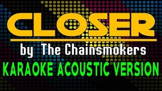 CLOSER - KARAOKE ACOUSTIC VERSION HD (by The Chainsmokers ft. Halsey) ✔