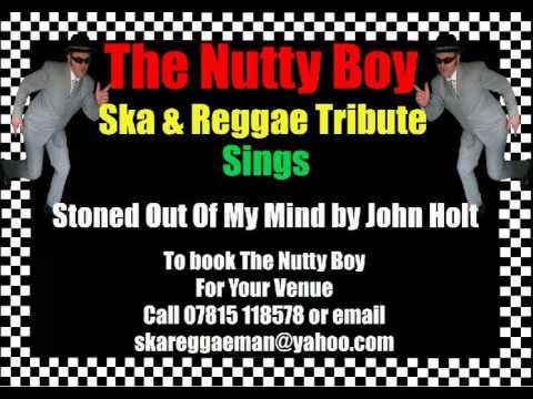 Stoned Out Of My Mind by John Holt sung by Ska & Reggae Tribute The Nutty Boy