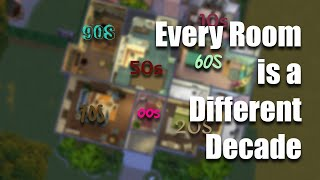 Sims 4: Every Room is a Different Decade Challenge