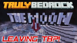 Truly Bedrock | LEAVING TB?! | Minecraft Bedrock Edition [Season 1]