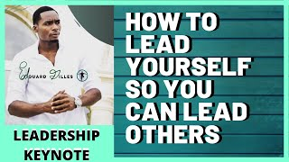 How to Lead Your Self so You Can Lead Others | Edouard Gilles Keynotes