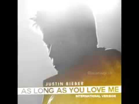 Unreleased part of As Long As You Love Me(Justin Bieber)