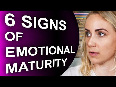THE 6 SIGNS of EMOTIONAL MATURITY