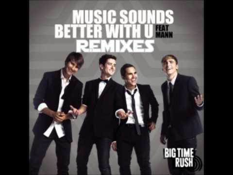 Big Time Rush - Music Sounds Better With U (Karmatronic Club Mix)