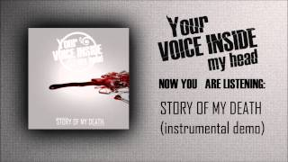 Your Voice Inside My Head - The Story Of My Death (instrumental demo)