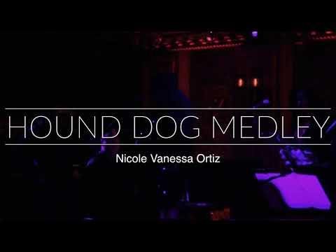 Hound Dog Medley By Nicole Vanessa Ortiz