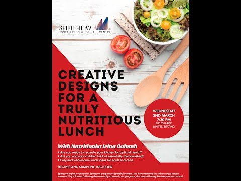 Creative Designs for a Truly Nutritious Lunch - Led By Irina Golomb 2/03/2016