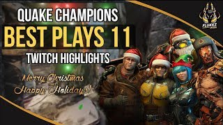 QUAKE CHAMPIONS BEST PLAYS 11 (TWITCH HIGHLIGHTS)