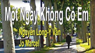 Một Ngày Không Có Em (Nguyễn Long-Y Vân - Jo Marcel)