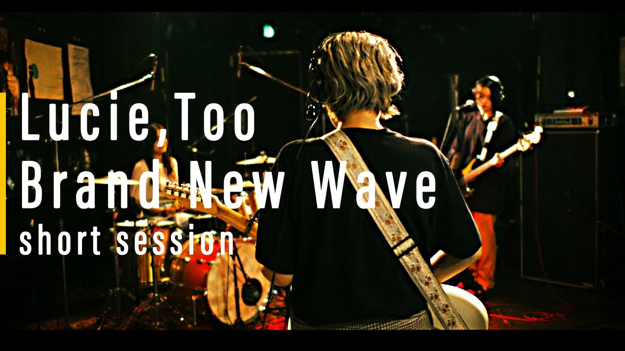 Lucie,Too: Brand New Wave short  session