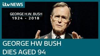 41st president of the United State George HW Bush dies | ITV News