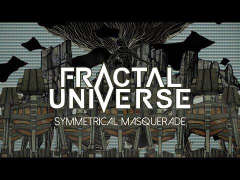 Fractal Universe - Symmetrical Masquerade (OFFICIAL VIDEO)
