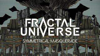 Fractal Universe – Symmetrical Masquerade (OFFICIAL VIDEO)