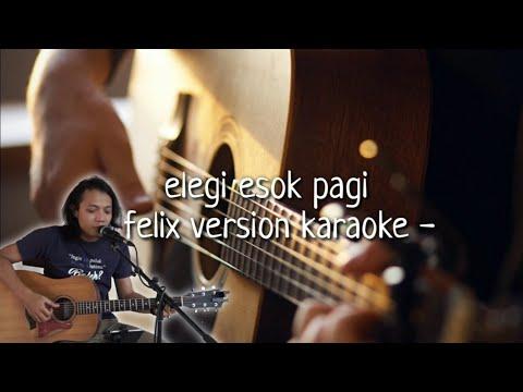 elegi-esok-pagi-(-felix-version-karaoke-lirik-)