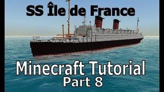 SS Île de France, Minecraft Tutorial part 8