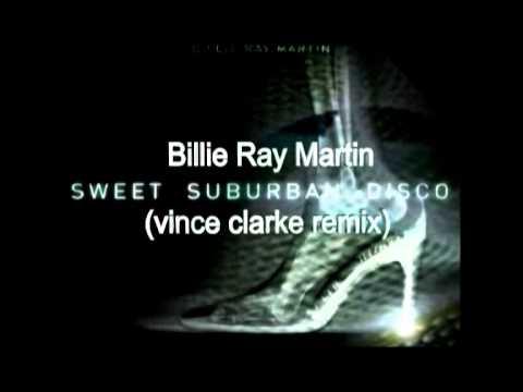 Billie Ray Martin-  Sweet suburban disco (vince clarke remix)