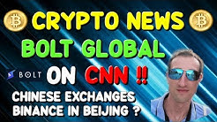 CRYPTOCURRENCY NEWS | BOLT on CNN !! CHINA to lift ban on Crypto Exchanges?? BINANCE in China