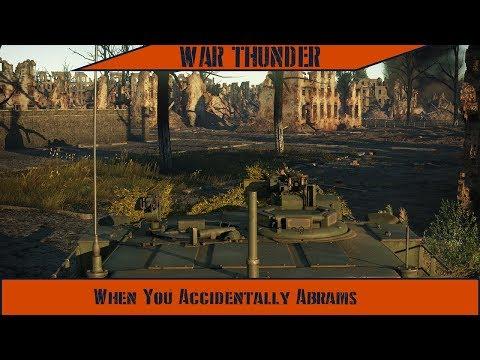 War Thunder - When You Accidentally Abrams