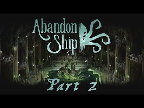 Abandon Ship - Part 2 - Between the Devil and the Deep Blue Sea